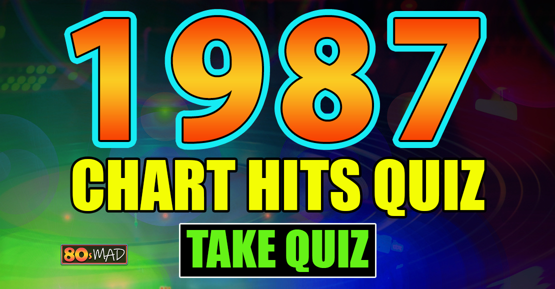 80s Music Quiz | Chart Hits Of 1987 - Who Sang Them? | 80s MAD